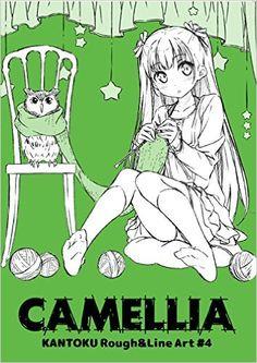 Amazon.co.jp: CAMELLIA KANTOKU Rough&Line Art #4 (KANTOKU Rough&Line Art # 4): カントク, E☆2編集部: 本