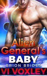 Check Out This Featured #Erotica Book - Alien General's Baby by Vi Voxley  As one of the few warriors to ever defeat the Fearless, Brion General Braen is a living legend. Yet when his greatest victory turns to his gravest defeat, the undefeated warrior has to prove himself to the universe... and himself. If matters weren't complicated enough, his fated, his gesha, appears to him right in the middle of it all. Now, losing is not an option.    Naima is a scientist through and through. She's…