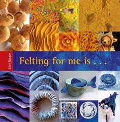 Felting for me is . A colorful and inspiring felt book. Textile Fiber Art, Textile Artists, Fibre Art, Felt Books, Textiles, Felting Tutorials, Book Projects, Nuno Felting, Felt Art