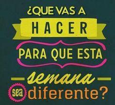 ¿Qué vas a hacer para que esta semana sea diferente? (pineado por @PabloCoraje) #Citas #Frases #Quotes #Love #Amor