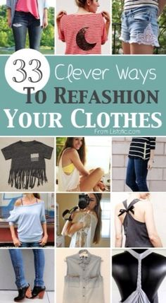 33 Clever Ways To Refashion Your Clothes or Goodwill clothes! www.goodwillvalleys.com/shop