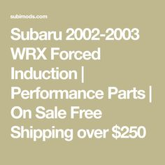 Subaru 2002-2003 WRX Forced Induction   Performance Parts   On Sale Free Shipping over $250