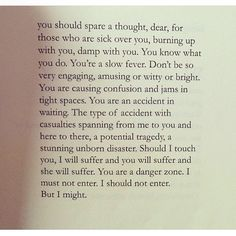 """""""Should I touch you, I will suffer and you will suffer and she will suffer."""" - Yrsa Daley Ward"""