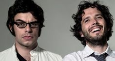 Flight of the Conchords are incredibly talented & entertaining! Check them out!