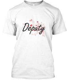 Deputy Heart Design White T-Shirt Front - This is the perfect gift for someone who loves Deputy. Thank you for visiting my page (Related terms: Professional jobs,job Deputy,Deputy,deputies,sherrif,police,myjobs.com,,jobs,I love Deputy ...)