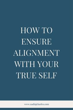 How to Ensure Alignment with Your True Self | Nadia J Charles | Clinical Hypnotherapist & Life Coach