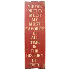 You're Pretty Much My Most Favorite Wall Plaque | Shop Hobby Lobby