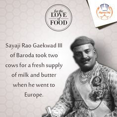 Sayaji Rao GaekWad III of Baroda made the best arrangements he could to enjoy the milk and butter from his own cows. What would you do #ForTheLoveOfFood?