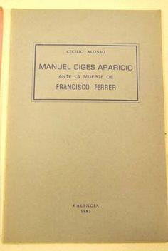 Manuel Ciges Aparicio ante la muerte de Francisco Ferrer (1909) / Cecilio Alonso