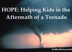 Helping Kids in the Aftermath of a Tornado