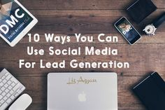 11 Easy Ways You Can Use Social Media For Lead Generation - Digital Matchbox – Find out how you can use social media to generate leads for your business.
