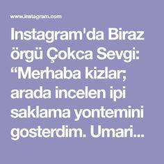 """Instagram'da Biraz örgü Çokca Sevgi: """"Merhaba kizlar; arada incelen ipi saklama yontemini gosterdim. Umarim isinize yarar. Iyi aksamlar; hayirli iftarlar . . . #penye…"""" Iftar, Instagram"""