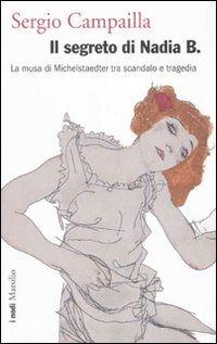 Prezzi e Sconti: Il #segreto di nadia b. la musa di New  ad Euro 19.50 in #Marsilio #Libri