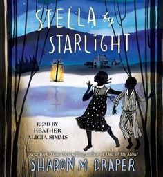 Stella by Starlight by Sharon Draper (Simon & Schuster) Januaryrelease