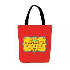 Namaste Bitches Tote Bag -  http://www.thesouledstore.com/Namaste%20Bitches-tote-bag
