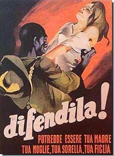 This Italian poster warns against rape of Italian women by French colonial troops