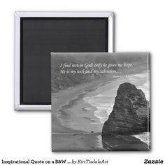Inspirational Quote on a B&W Coastal Scene