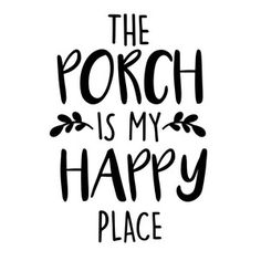 Silhouette Design Store: the porch is my happy place