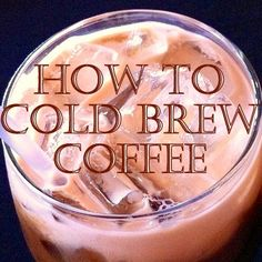 Coffee Maker Outlet Blog: How to Cold Brew Coffee