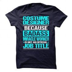 Awesome Shirt For Costume Designer #Tshirt #fashion. BUY NOW => https://www.sunfrog.com/LifeStyle/Awesome-Shirt-For-Costume-Designer.html?60505