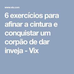 6 exercícios para afinar a cintura e conquistar um corpão de dar inveja - Vix