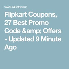 5698a42881 Flipkart Coupons, 27 Best Promo Code & Offers - Updated 9 Minute Ago  Online