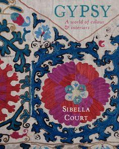 Gypsy: A World of Colour & Interiors by Sibella Court / Ex Libris <3