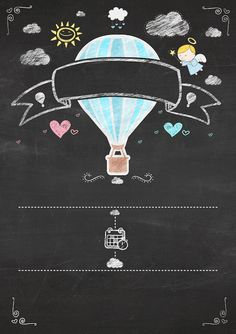 Hot Air Balloon for Girl in Chalkboard Background: Free Printable Infography Invitation. Birthday Chalkboard, Chalkboard Art, Chalkboard Background, Chalkboard Printable, Chalkboard Invitation, Free Printable Invitations, Baby Shower Invitations, Free Printables, Flying Balloon