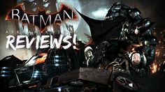 Batman Arkham Knight: Official Reviews!