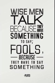 Never argue with a fool.