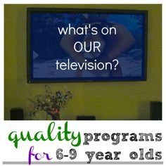 our fave programming for 6-9 year olds | television choices for a screen-conscious family #weteach