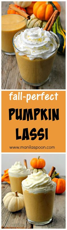 This delicious pumpkin and yogurt drink is flavored with your favorite fall spices. Turn it into a sweet treat by adding some whipped cream on top! Yum! Pumpkin Cinnamon Lassi