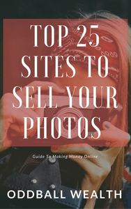 TOP 25 SITES TO SELL PHOTOS ONLINE. Guide To Making Money Online. Article URL - http://oddballwealth.com/places-to-sell-your-photos-online/  If you have a number of quality photos that you believe people may want to pay for, there are a selection of renowned websites that can help you turn those images into cash. #MakeMoneyOnline #MakeExtraMoney #Finance #Business #Income