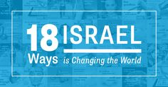 As a special Independence Day gift to our readers, ISRAEL21c has put together a unique online exhibition called 18 Ways Israel is Changing the World, which you can stage anywhere.