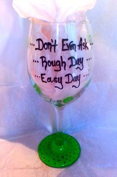 Easy Day Rough Day 20 oz Hand Painted Wine Glass by SassySippings, $15.00