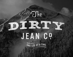 The Dirty Jean Co. - One Leg at a Time