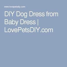 DIY Dog Dress from Baby Dress | LovePetsDIY.com