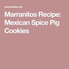 Marranitos Recipe: Mexican Spice Pig Cookies