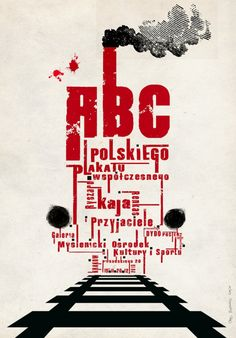 #Promotion. Artist=Ryszard Kaja. I like the ABC by itself. Aside from that, the exaggerated ascenders and descenders and the thick strokes make a bold statement.