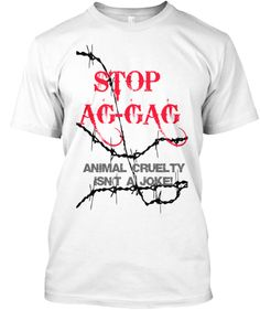 STOP Ag-gag | Teespring