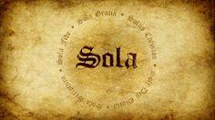 ".Sola scriptura (""by Scripture alone"")   Sola fide (""by faith alone"")    Sola gratia (""by grace alone"")    Solus Christus or Solo Christo (""Christ alone"" or ""through Christ alone"")    Soli Deo gloria (""glory to God alone"")"