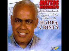 AMO VOCÊ EM CRISTO: Harpa Cristã na voz de Mattos Nascimento