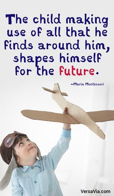 The child making use of all that he finds around him, shapes himself for the future. Maria Montessori, Parenting Quotes, Just In Case, Motivational Quotes, Wisdom, Shapes, Future, Words, Children