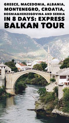 Greece, Macedonia FYROM, Albania, Montenegro, Croatia, Bosnia & Herzegovina and Serbia in one trip. Visit Balkans in 8 days!