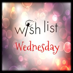 Wish List Wednesday! Post this on your Scentsy dedicated Facebook page to try and get some interaction on your page. https://whitneyharshman.scentsy.us