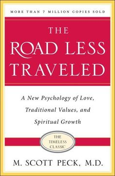 The Road Less Traveled: A New Psychology of Love, Traditional Values and Spiritual Growth by M. Scott Peck, Perhaps no book in this generation has had a more profound impact on our intellectual and spiritual.  Written in a voice that is timeless in its message of understanding, continues to help us explore the very nature of loving relationships and leads us toward a new serenity and fullness of life. It helps to distinguish dependency from love; to become a more sensitive parent.