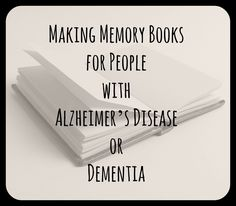 Photo memory books are easy to make and bring back many memories for parents with Alzheimer's disease or dementia. They are a useful tool to bring children and their grandparents together to share cherished memories.
