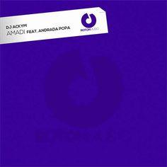 DJ ACKYM feat Andrada Popa – Amadi