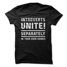 Introverts, unite in true introvert fashion... unite, separately, in your own homes! If you're a proud introvert who understands the importance of joining the cause (completely alone), we've got you c