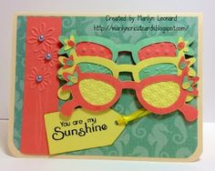 ~ Marilyn's Cricut Cards ~: Sunglasses - You Are My Sunshine